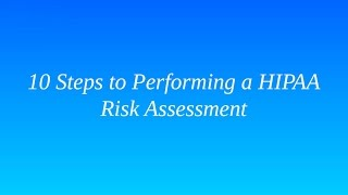 10 Steps to Performing a HIPAA Risk Assessment   Healthcare Compliance Training