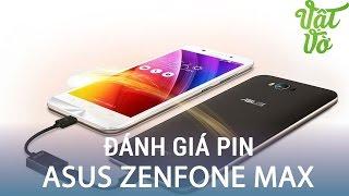 Vật Vờ| Đánh giá pin Asus Zenfone Max: 5000mAh sử dụng 12 tiếng