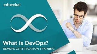 What is DevOps | Introduction to DevOps | DevOps Certification Training | Edureka