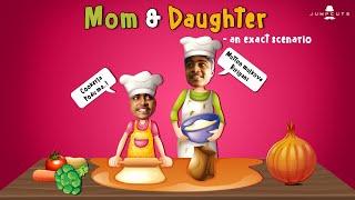 Mom & Daughter - an exact scenario