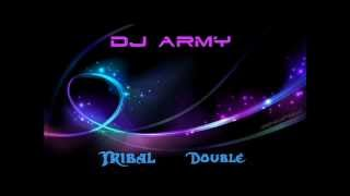 Dj Army - Tribal Double