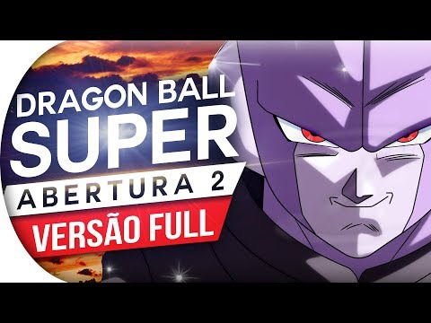 Xxx Mp4 DRAGON BALL SUPER ABERTURA 2 FULL PORTUGUÊS OPENING 2 LIMIT BREAK X SURVIVOR OP 2 3gp Sex