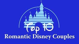 Top 10 Most Romantic Disney Couples