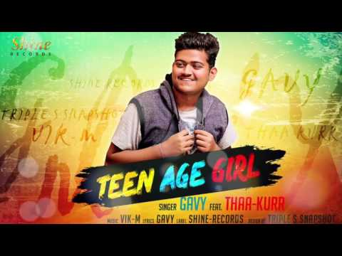 Teen Age Girl   17 Di   GAVY feat  THAA KURR   LATEST PUNJABI SONG 2017