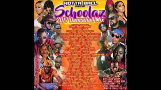 HOTTABALL - SCHOOLAZ 2017 DANCEHALL MIX