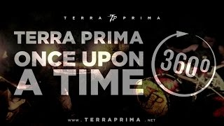 Terra Prima - Once Upon a Time [360° Official Music Video]