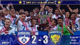 ISL 2018 Grande Final: 🔥 Bengaluru FC vs Chennaiyin FC 🔥 | 2 - 3 | Match Review, Stats, Analysis..