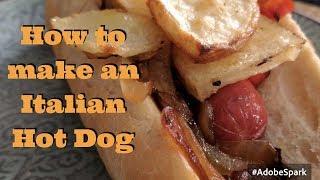 How To Make An Italian Hot Dog - Cara Di Falco - Cara's Cucina