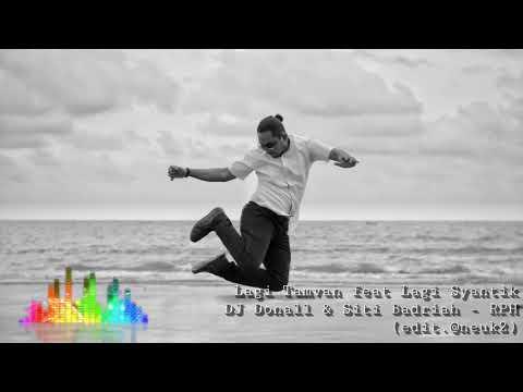 Lagi Tamvan Feat Lagi Syantik Dj Donall Siti Badriah