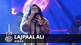 Asrar | Lajpaal Ali | Episode 6 | Pepsi Battle of the Bands | Season 2