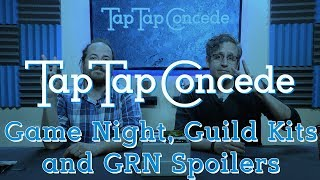 TTC 233 - Game Night, Guild Kits and GRN Spoilers