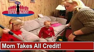 Mom Takes Credit For Daughters Chores | Supernanny