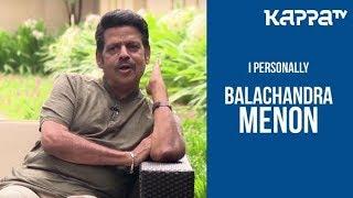 Balachandra Menon  - I Personally - Kappa TV