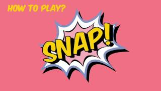 How to play SNAP!