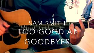 Sam Smith Too Good at Goodbyes guitar tutorial lesson chords