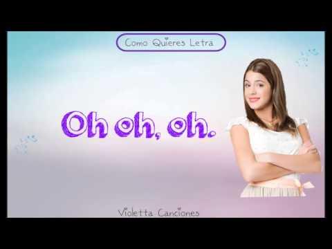 Violetta 2 Como Quieres Letra