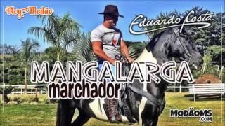 Eduardo Costa - Mangalarga Marchador (Lançamento 2016)