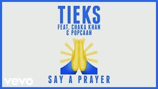 TIEKS - Say a Prayer (Lyric Video) ft. Chaka Khan, Popcaan