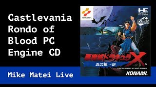 Castlevania: Rondo of Blood (Part 1) Mike Matei Live