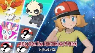 Alola Serena Team Prediction (Pokemon Sun and Moon Battle Ash Vs Serena)