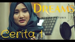 Cerita Film DREAMS Part 1