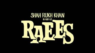 Raees 2016 Official Theme Music | Shahrukh Khan | 720p