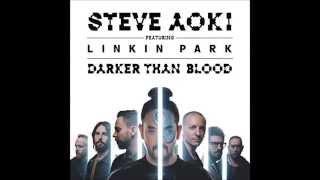 Steve Aoki - Darker Than Blood feat. Linkin Park (lyrics in description)