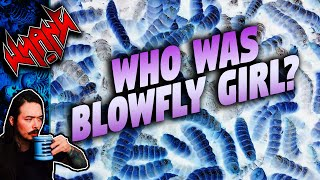Who Was Blowfly Girl? - Tales From the Internet
