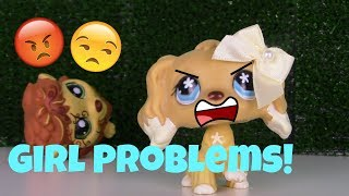 LPS: 5 Problems of Being a Girl