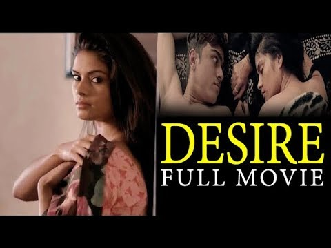 Xxx Mp4 Desire Full Hindi Movie 2017 3gp Sex