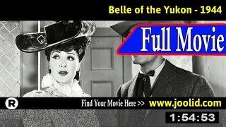Watch: Belle of the Yukon (1944) Full Movie Online