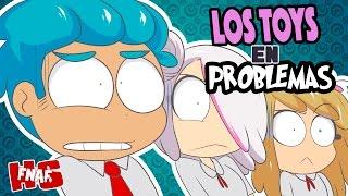 LOS TOYS EN PROBLEMAS #22 | SERIE ANIMADA | #FNAFHS
