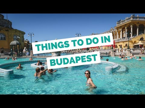 Xxx Mp4 25 Things To Do In Budapest Hungary Travel Guide 3gp Sex