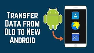 How to Transfer All Data from Old to New Android