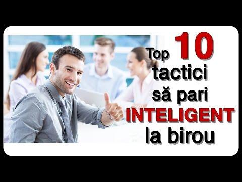 Top 10 tactici să pari INTELIGENT la birou