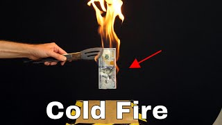 Burning Money With Cold Fire—The Most Expensive Science Experiment