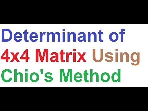 Determinant Of 4x4 Matrix By Chio's Method Example