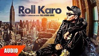 Roll Karo (Full Audio Song) | Lil Golu Ft. Shivranjani Singh | Punjabi Audio Songs | Speed Records