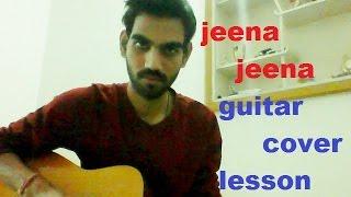 Jeena Jeena - SIMPLEST GUITAR COVER LESSON CHORDS - BADLAPUR | ATIF ASLAM |