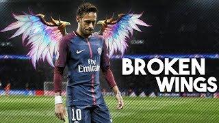 Neymar Junior - Broken Wings • Skills & Goals | 2017/18 HD