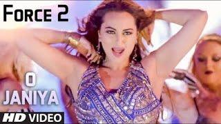 O Janiya Force 2 Full Video songs 720p hd |Johan Abraham,Sonakshi Sinha,Neha!!!