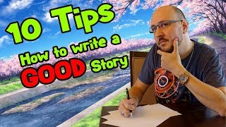 10 Tips on How to write a GOOD Story