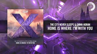 The City Never Sleeps & Emma Horan - Home Is Where I'm With You (Amsterdam House)