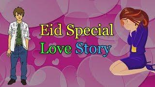 Eid Special   Love Story   2017   Girlfriend   Boyfriend   Song   Drama   Eid Mubarak