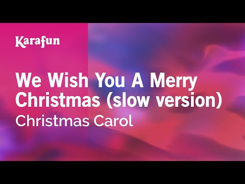 We Wish You A Merry Christmas Karaoke - Christmas Decore