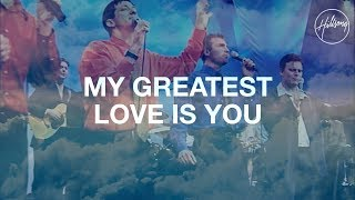 My Greatest Love Is You - Hillsong Worship