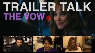 Trailer Talk - Episode 6 - The Vow