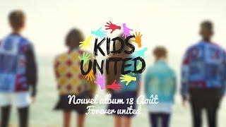 KIDS UNITED - Forever United (Vidéo Teaser)