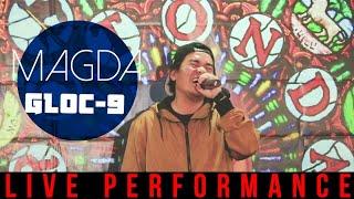 Gloc-9 - Magda (Live Performance)