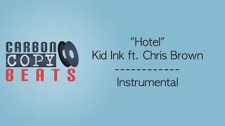Hotel - Instrumental / Karaoke (In The Style Of Kid Ink ft. Chris Brown)